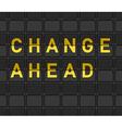 Change Ahead Flip Board vector image vector image