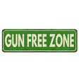 gun free zone vintage rusty metal sign vector image vector image