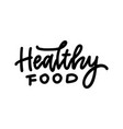 healthy food - hand written lettering sign vector image