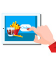 people holding tablet in hand to order food online vector image
