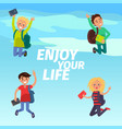 enjoy your life poster with students vector image vector image