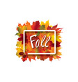fall leaves sign autumn leaf frame nature vector image vector image