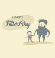 happy father day family holiday man dad hold son vector image vector image