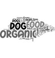 akeep your dog happy with organic dog food text vector image vector image