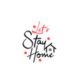 home quote lettering typography lets stay vector image
