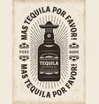 vintage mas tequila por favor typography vector image vector image