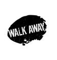 Walk away rubber stamp vector image