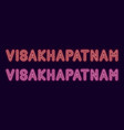neon name of visakhapatnam city in india vector image vector image