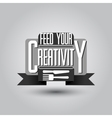Vintage motivational black and white logotype vector image vector image