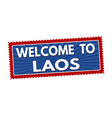 welcome to laos travel sticker or stamp vector image vector image
