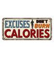 excuses dont burn calories vintage rusty metal vector image