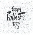 happy father s day design background lettering vector image