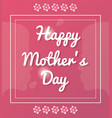 happy mothers day card glossy pink background vector image vector image