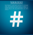 hashtag icon on blue background social media sign vector image