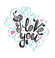 i love you card with handwritten vector image