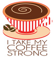 My Coffee Strong vector image vector image