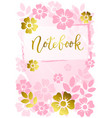 notebook in golden with pink flowers vector image