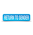 return to sender blue 3d realistic square isolated vector image vector image