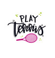 tennis hand drawn typography poster conceptual vector image vector image