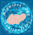international midwives day newborn baby vector image