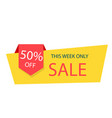 sale 50 this week only yellow sale banner vector image vector image