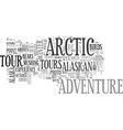 alaskan arctic adventure text word cloud concept vector image vector image