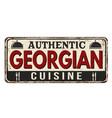 authentic georgian cuisine vintage rusty metal vector image vector image