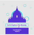 lets explore the beauty of thatbyinnyu temple vector image vector image