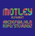 motley alphabet colorful letters font isolated vector image vector image