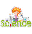 word design for science with girl doing experiment vector image