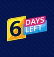 6 days left countdown banner