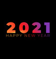 happy new year 2021 greeting poster with colorful vector image vector image