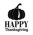 pumpkin happy thanksgiving logo simple style vector image vector image