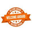 Welcome aboard ribbon welcome aboard round orange