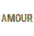 word amour for coloring decorative zentangle vector image vector image