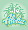 color on aloha with a palm vector image vector image