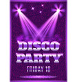 disco party poster template with shining spotlight vector image vector image