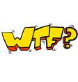 freehand drawn cartoon WTF symbol vector image vector image