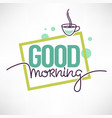 good morning quote for you social media accaunt vector image