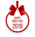 happy new year 2019 greeting card with red bow vector image vector image