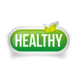 Healthy button with leaves vector image vector image
