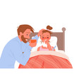 father helping of sick daughter boy lying in bed vector image