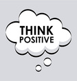 think positive design vector image vector image