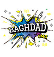 baghdad comic text in pop art style isolated on vector image vector image