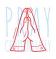 doodle pray hand religion christian poster hand vector image
