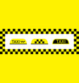 taxi sign for car cab on yellow-black checkered vector image vector image