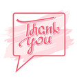 thank you speech bubble hand lettering vector image
