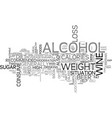 alcohol and weight loss text word cloud concept vector image vector image