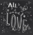all you need is lovecute hand drawn lettering vector image vector image