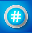 white hashtag icon isolated social media symbol vector image vector image